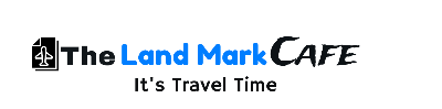 The Land Mark Cafe – It's Travel Time